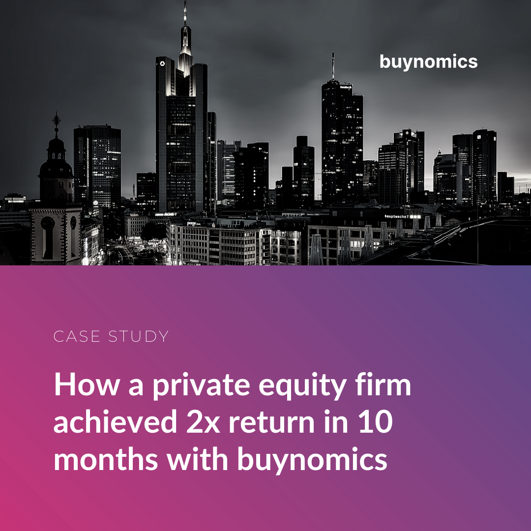 How a private equity firm achieved 2x return in 10 months with buynomics